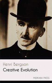 Henri Bergson Arthur Mitchell, - Creative Evolution [eKönyv: epub, mobi]