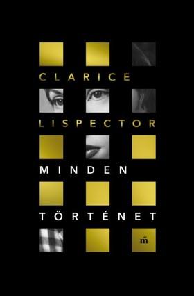 Lispector, Clarice - Minden történet [eKönyv: epub, mobi]