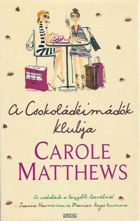 Matthews, Carol - A Csokoládéimádók Klubja [antikvár]