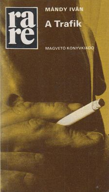 Mándy Iván - A Trafik [antikvár]
