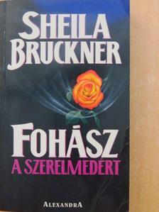Sheila Bruckner - Fohász a szerelmedért [antikvár]