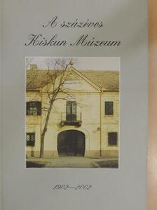 Bánki Horváth Mihály - A százéves Kiskun Múzeum [antikvár]