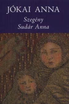 Jókai Anna - Szegény Sudár Anna