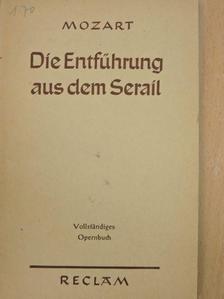 Bretzner von Stephani d.J. - Die Entführung aus dem Serail [antikvár]