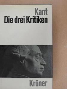 Immanuel Kant - Die drei Kritiken [antikvár]