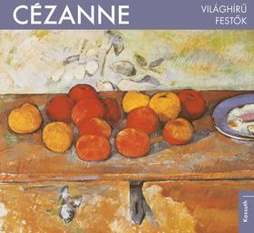 Cézanne - Világhírű festők
