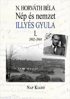 N. Horváth Béla - Nép és nemzet I. Illyés Gyula 1902-1944