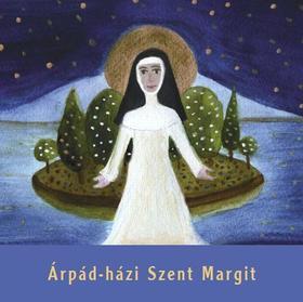 VARGA MÁTYÁS - SCHMAL RÓZA - Árpád-házi Szent Margit (gyerekkönyv)