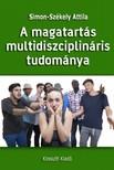 Simon-Székely Attila - A magatartás multidiszciplináris tudománya [eKönyv: epub, mobi]