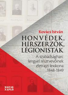 Kovács István - Honvédek, hírszerzők, légionisták