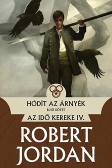 Robert Jordan - Hódít az Árnyék - I. kötet