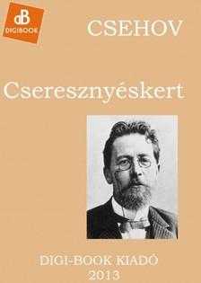 Anton Pavlovics Csehov - A cseresznyéskert [eKönyv: epub, mobi]