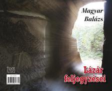 Magyar Balázs - Lázár feljegyzései