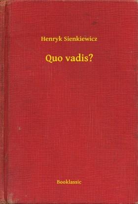 Henryk Sienkiewicz - Quo vadis? [eKönyv: epub, mobi]