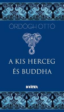 Ördögh Ottó - A kis herceg és Buddha - ÜKH 2017