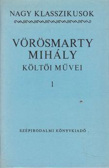 Vörösmarty Mihály - Vörösmarty Mihály költői művei I-II. [antikvár]