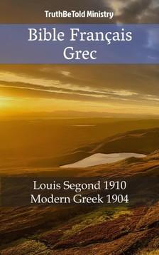 TruthBeTold Ministry, Joern Andre Halseth, Louis Segond - Bible Français Grec [eKönyv: epub, mobi]