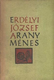 Erdélyi József - Arany ménes [antikvár]
