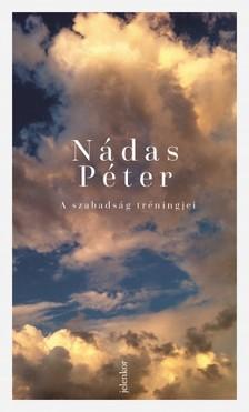 Nádas Péter - A szabadság tréningjei [eKönyv: epub, mobi]