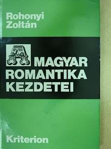 Rohonyi Zoltán - Magyar romantika kezdetei [antikvár]