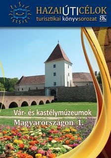 Sorozatszerkesztő: Boda László - Vár- és kastélymúzeumok Magyarországon 1.