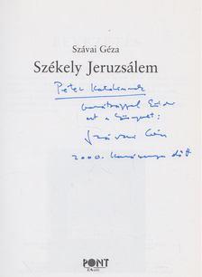 SZÁVAI GÉZA - Székely Jeruzsálem (dedikált) [antikvár]