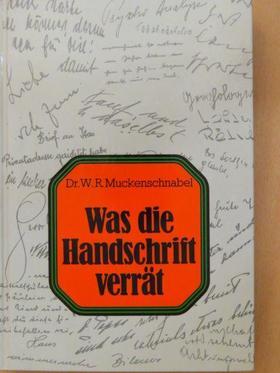 Dr. W. R. Muckenschnabel - Was die Handschrift verrät [antikvár]