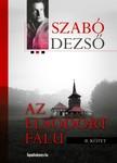 SZABÓ DEZSŐ - Az elsodort falu II. [eKönyv: epub, mobi]