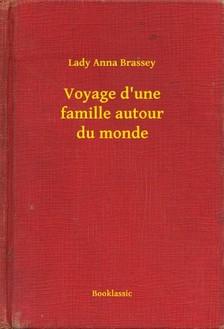 Brassey Lady Anna - Voyage d'une famille autour du monde [eKönyv: epub, mobi]
