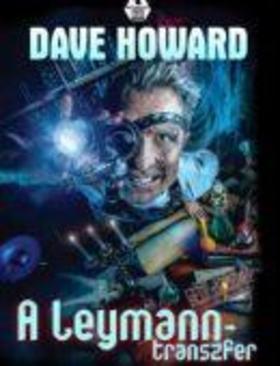 DAVE HOWARD - A Leymann- transzfer