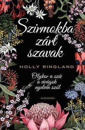 Holly Ringland - Szirmokba zárt szavak
