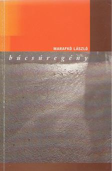 Marafkó László - Búcsúregény [antikvár]