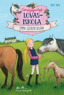 Berit Bach - Cseresznyevölgyi lovasiskola 1. - Emma szerencselova