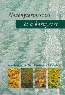 Szabó Lajos - Növénytermesztés és a környezet [antikvár]