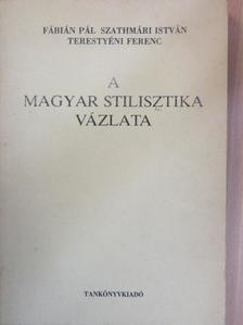 Fábián Pál - A magyar stilisztika vázlata [antikvár]