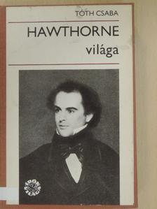 Tóth Csaba - Hawthorne világa [antikvár]