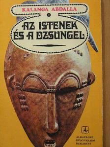 Kalanga Abdalla - Az istenek és a dzsungel [antikvár]