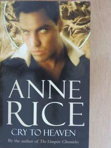 Anne Rice - Cry to Heaven [antikvár]