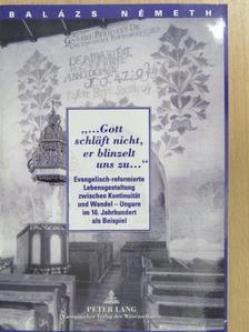 "Németh Balázs - ""Gott schläft nicht, er blinzelt uns zu..."" [antikvár]"