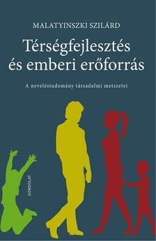 Malatyinszki Szilárd - Térségfejlesztés és emberi erőforrás. A neveléstudomány társadalmi metszetei