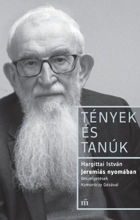 Hargittai István - Jeremiás nyomában - Beszélgetések Komoróczy Gézával [eKönyv: epub, mobi]