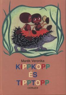 MARÉK VERONIKA- - KIPPKOPP ÉS TIPPTOPP__