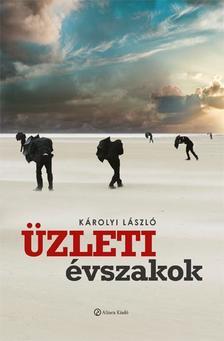 Károlyi László - Üzleti évszakok