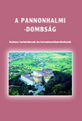 Szerk: Boda László - A pannonhalmi-dombság * Kalauz turistáknak és természetbarátoknak