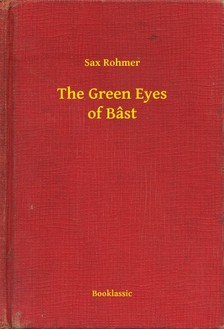 Rohmer Sax - The Green Eyes of Bâst [eKönyv: epub, mobi]