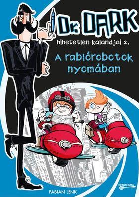 Fabian Lenk - A rablórobotok nyomában -  Dr. Dark hihetetlen kalandjai 2