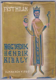 FÜST MILÁN - Negyedik Henrik király [antikvár]
