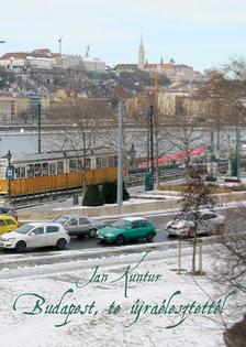 Jan Kuntur - Budapest, te újraélesztettél