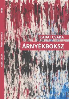 Kabai Csaba - Árnyékboksz