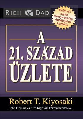 Robert T. Kiyosaki - A 21. század üzlete